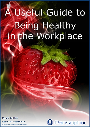 A Useful Guide to Being Healthy in the Workplace